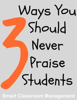 Smart Classroom Management: 3 Ways You Should Never Praise Students