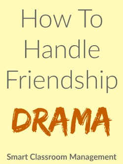 Smart Classroom Management: How To Handle Friendship Drama