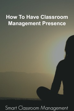 Smart Classroom Management: How To Have Classroom Management Presence