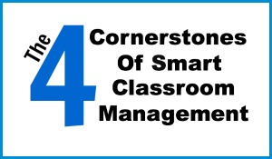 The 4 Cornerstones Of Smart Classroom Management