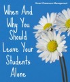 When And Why You Should Leave Your Students Alone