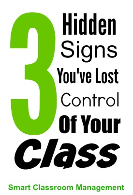 3 Hidden Signs You've Lost Control Of Your Class