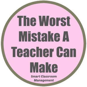 The Worst Mistake A Teacher Can Make