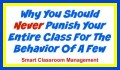 Smart Classroom Management: Why You Should Never Punish Your Entire Class For The Behavior Of A Few