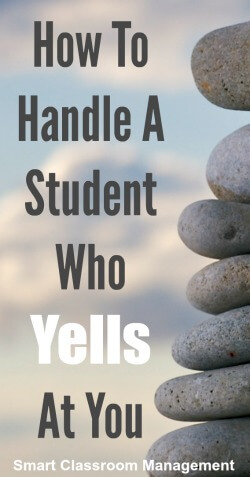 Smart Classroom Management: How To Handle A Student Who Yells At You