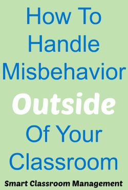 Smart Classroom Management: How To Handle Misbehavior Outside Of Your Classroom