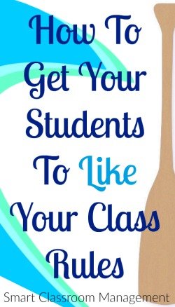 Smart Classroom Management: liHow To Get Your Students To Like Your Class Rules