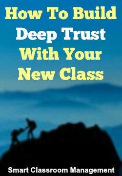 Smart Classroom Management: How To Build Deep Trust With Your New Class