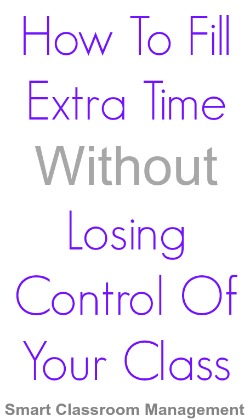 Smart Classroom Management: How To Fill Extra Time Without Losing Control Of Your Class
